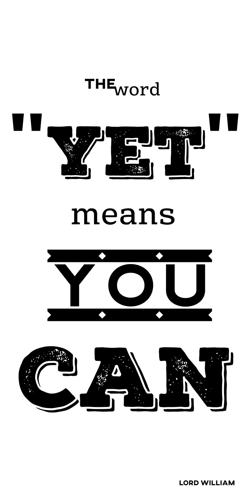 The word 'yet' means you can