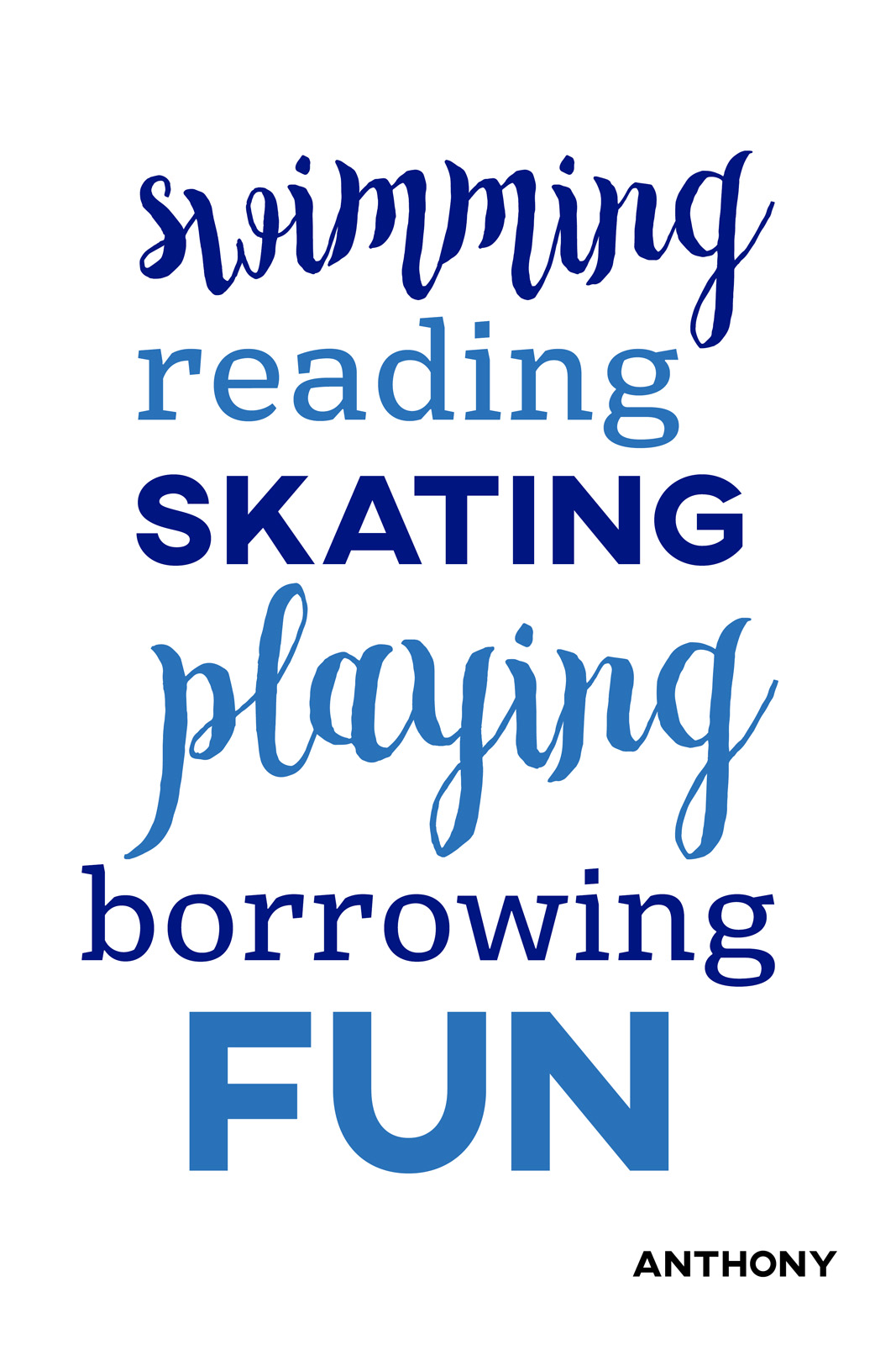 Swimming, Reading, Skating, Playing, Borrowing Fun