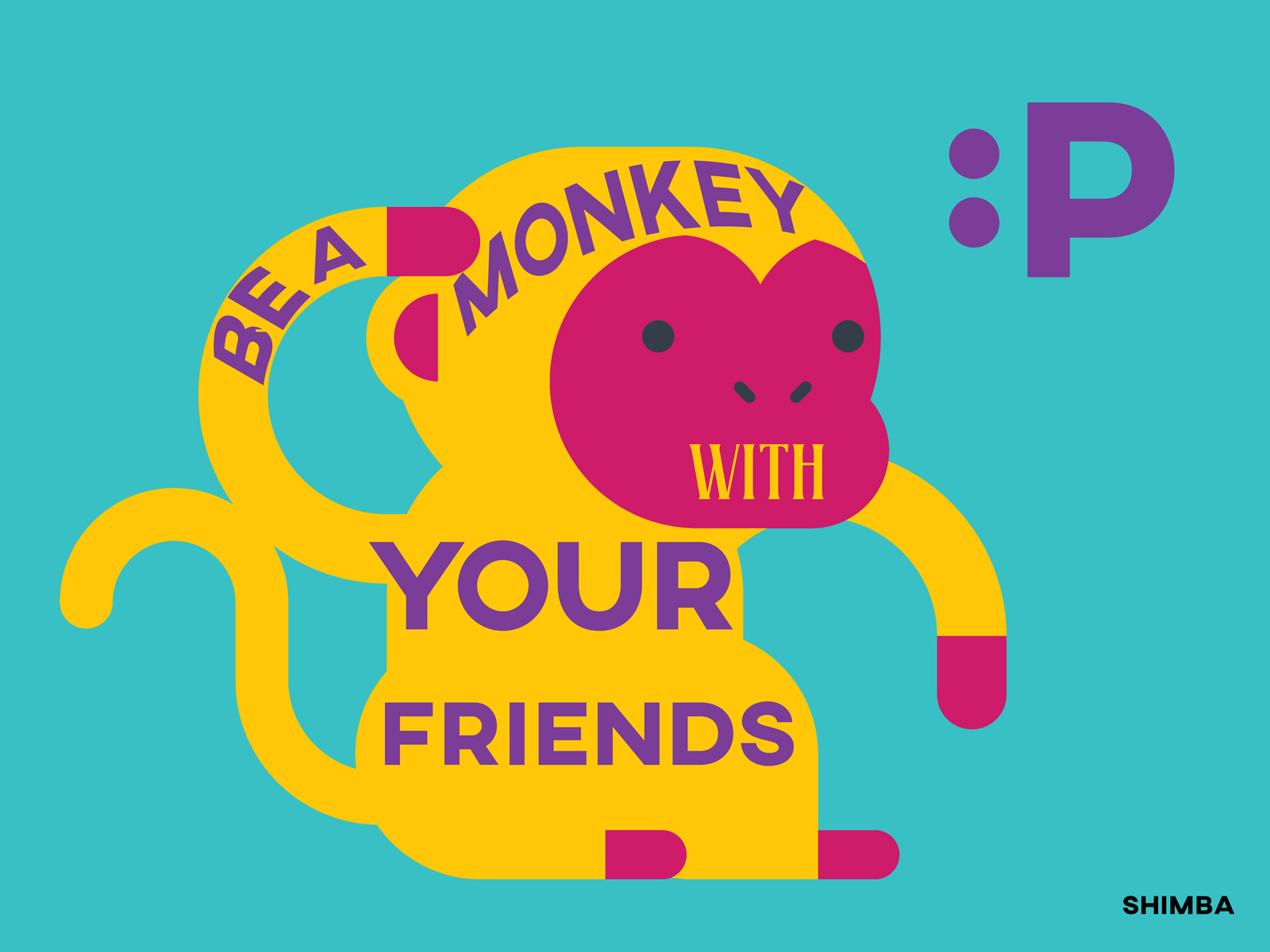 Be a monkey with your friends :P