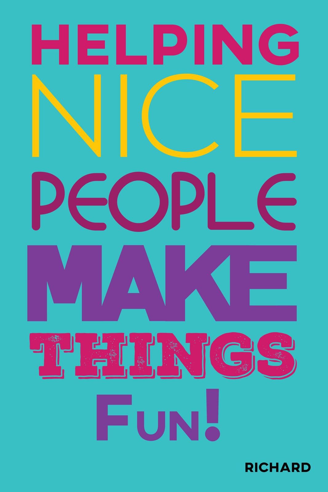 Helping nice people make things. Fun!