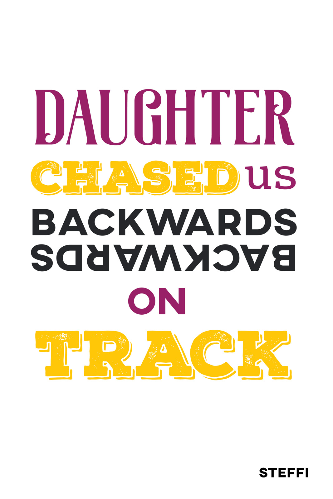 Daughter chased us backwards on track