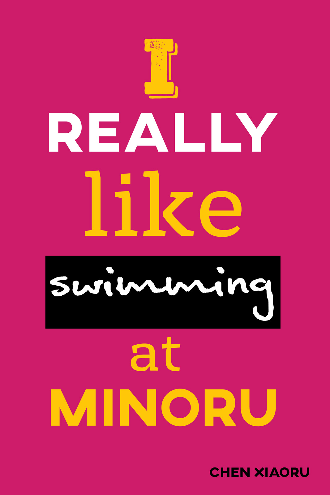 I really like swimming at Minoru